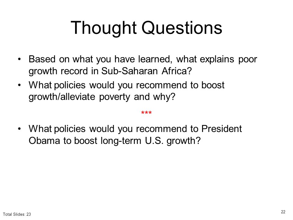 Thought Questions Based on what you have learned, what explains poor growth record in Sub-Saharan Africa