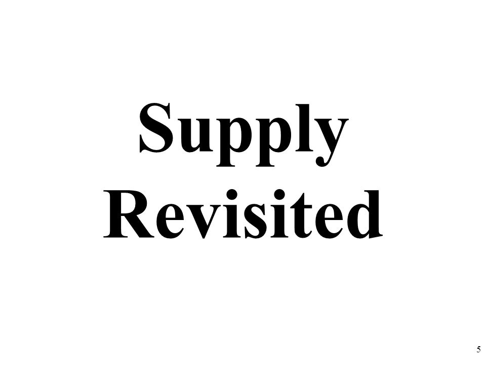 Supply Revisited 5