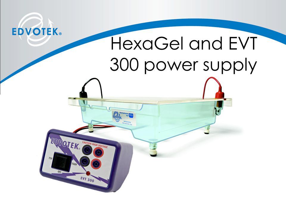 HexaGel and EVT 300 power supply