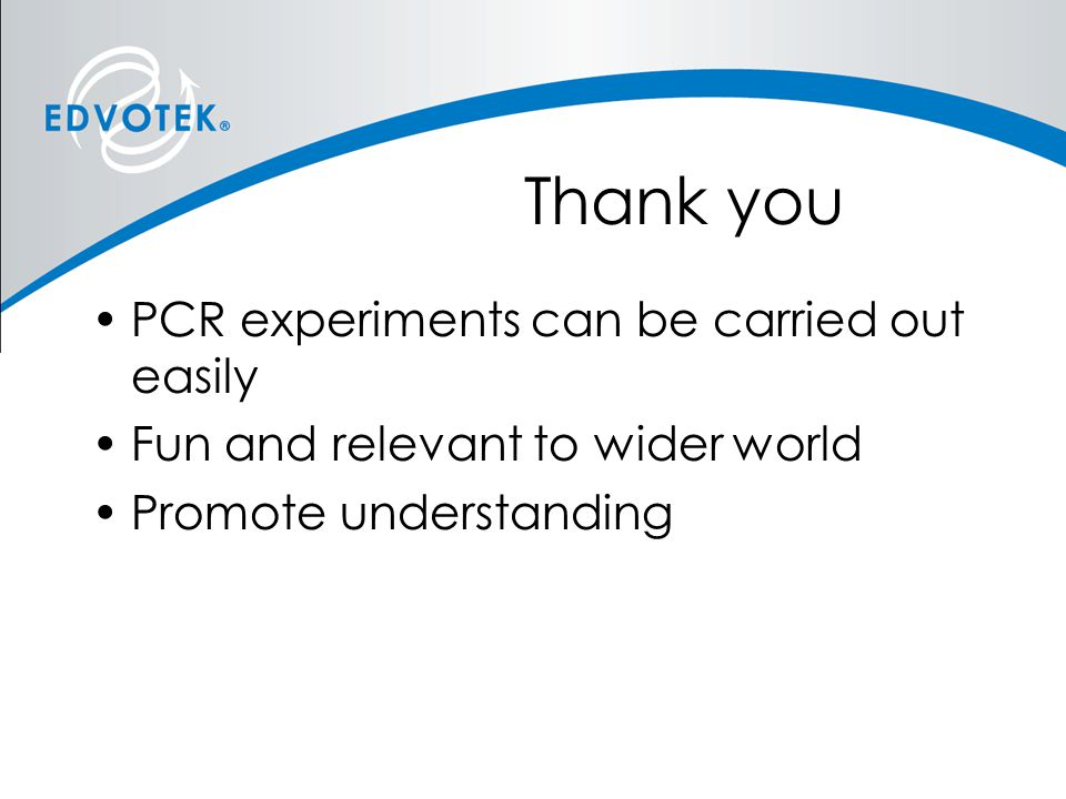 Thank you PCR experiments can be carried out easily
