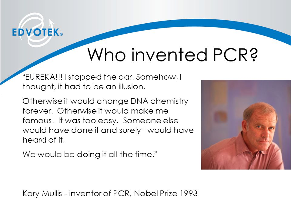 Who invented PCR EUREKA!!! I stopped the car. Somehow, I thought, it had to be an illusion.
