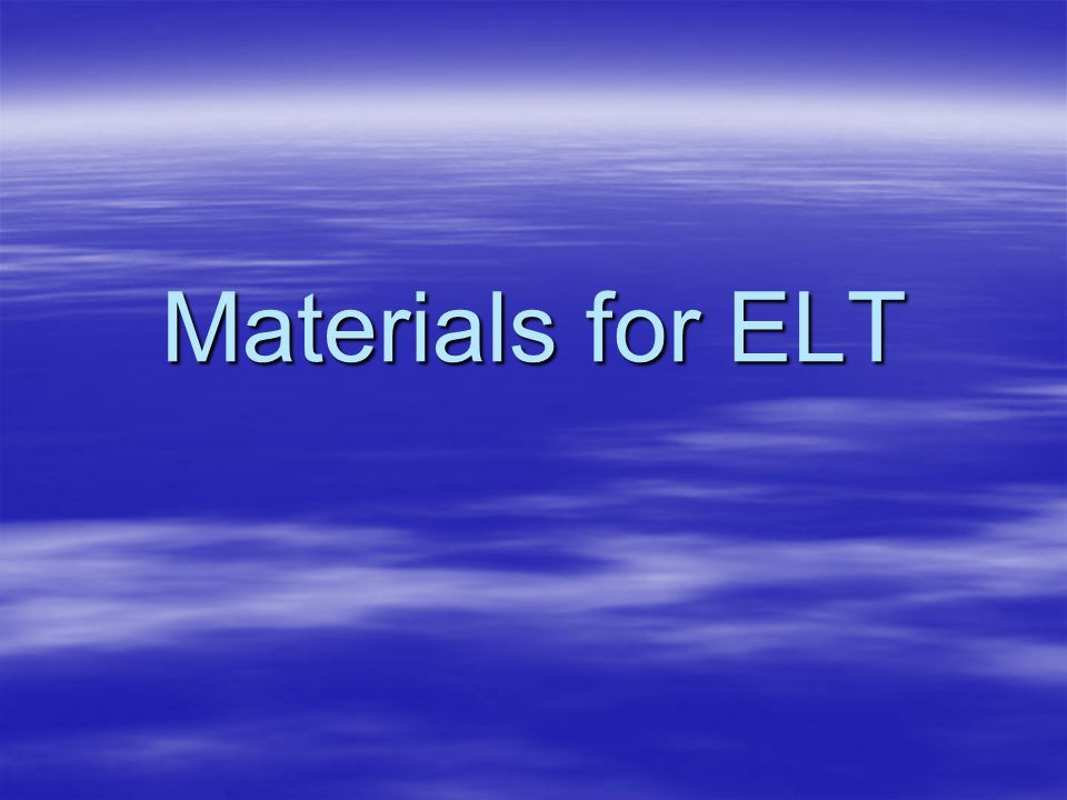 Materials for ELT