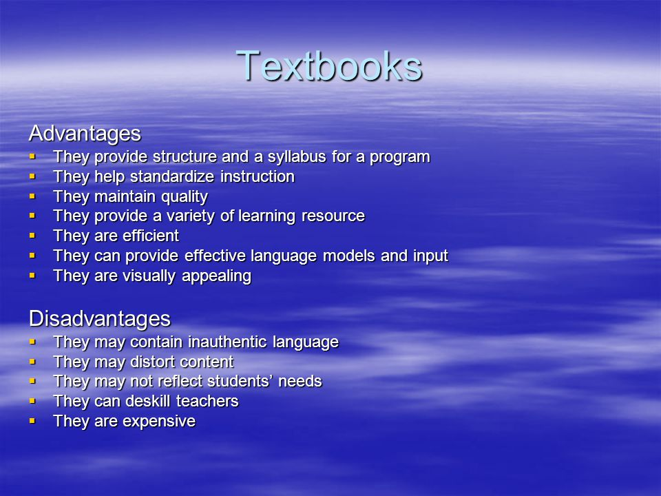 Textbooks Advantages Disadvantages