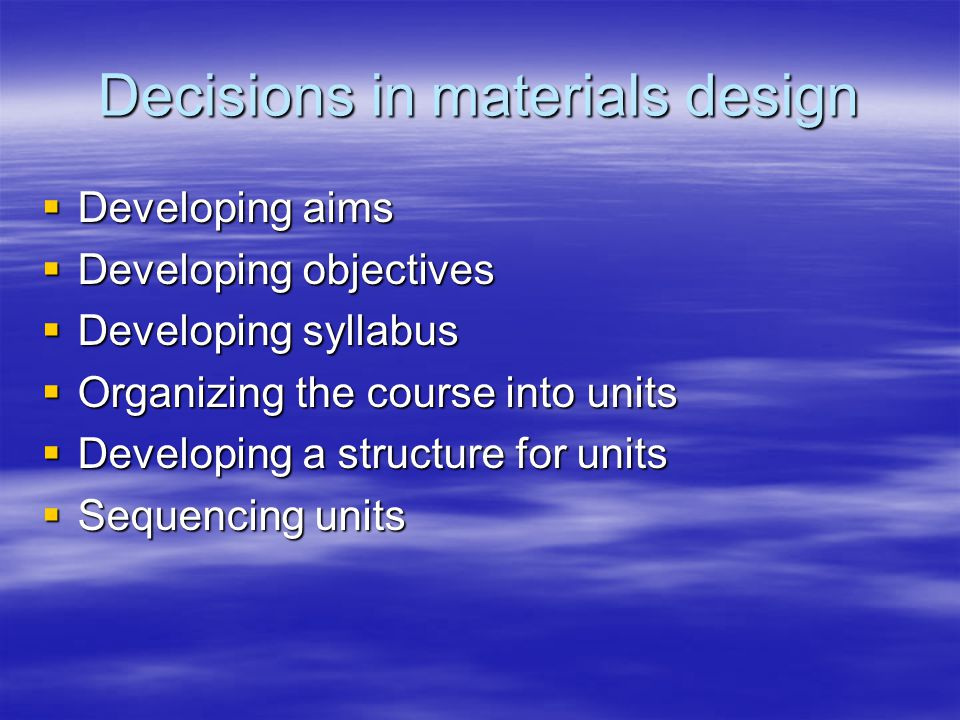 Decisions in materials design