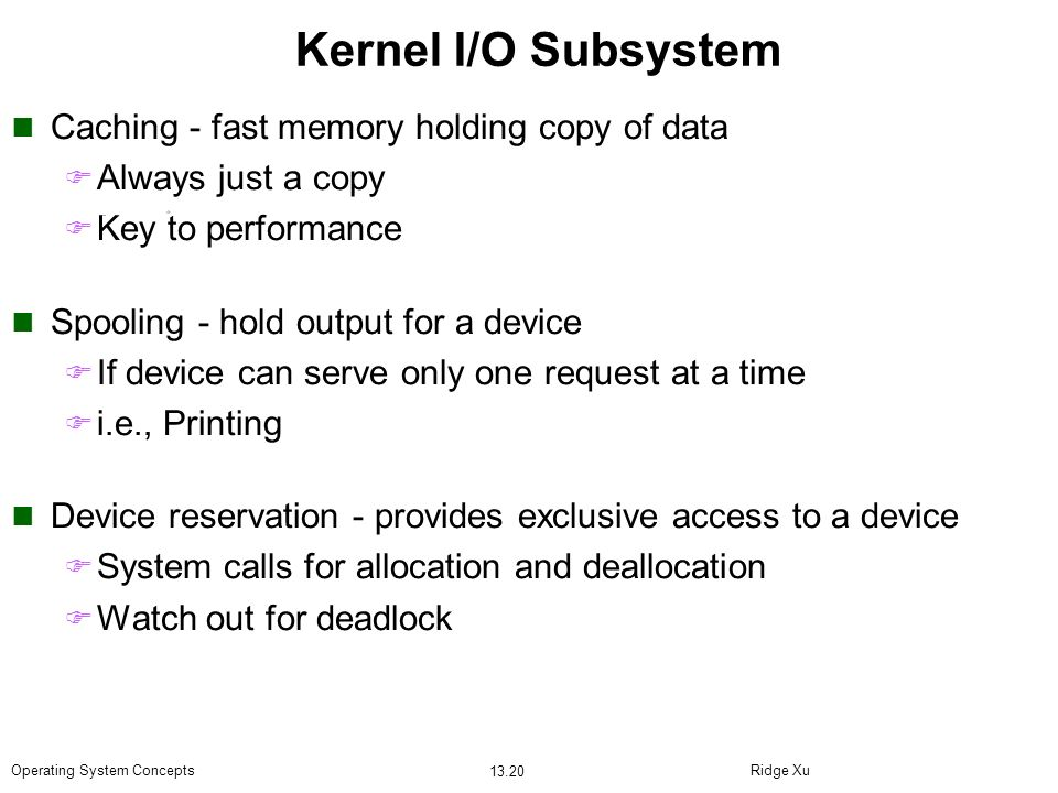 Kernel I/O Subsystem Caching - fast memory holding copy of data