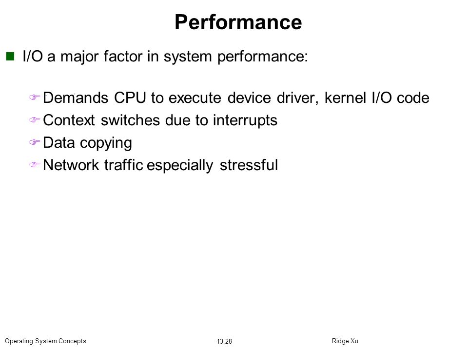 Performance I/O a major factor in system performance: