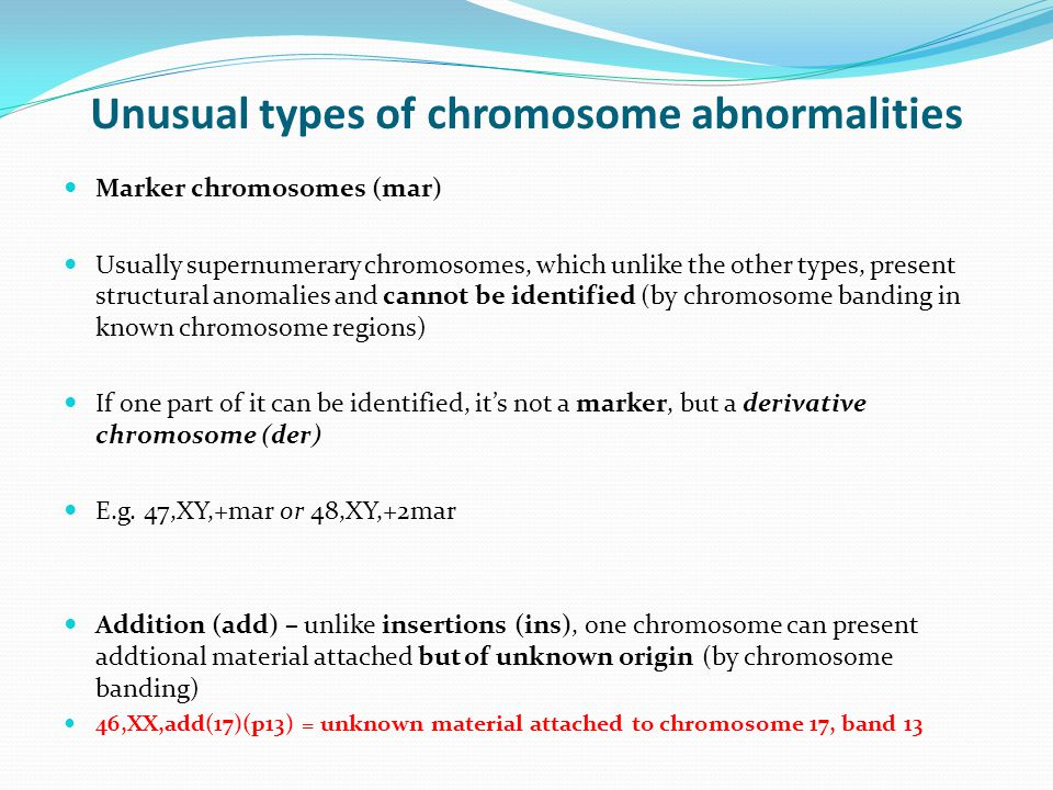 Unusual types of chromosome abnormalities