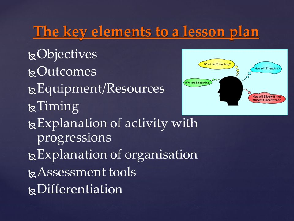 The key elements to a lesson plan