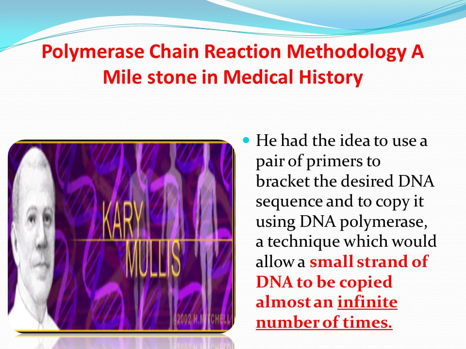 Polymerase Chain Reaction Methodology A Mile stone in Medical History