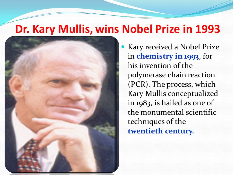 Dr. Kary Mullis, wins Nobel Prize in 1993