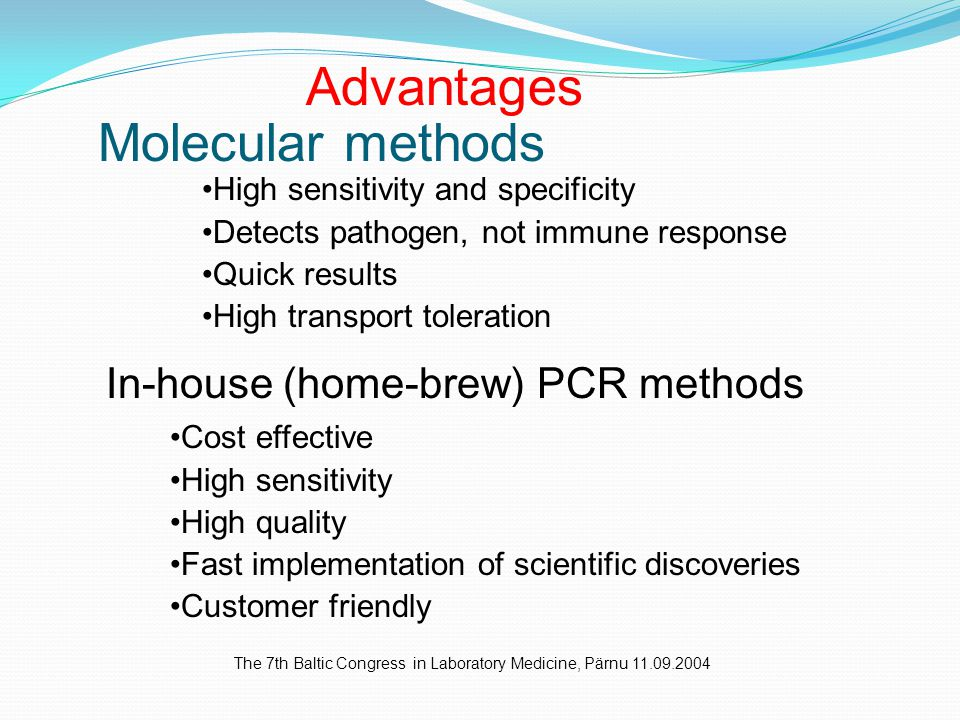 Advantages Molecular methods In-house (home-brew) PCR methods