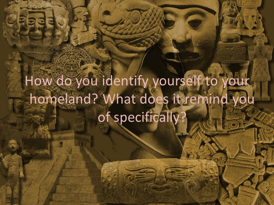 How do you identify yourself to your homeland