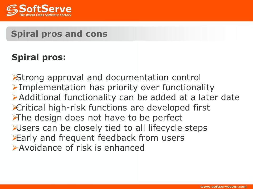 Spiral pros and cons Spiral pros: Strong approval and documentation control. Implementation has priority over functionality.