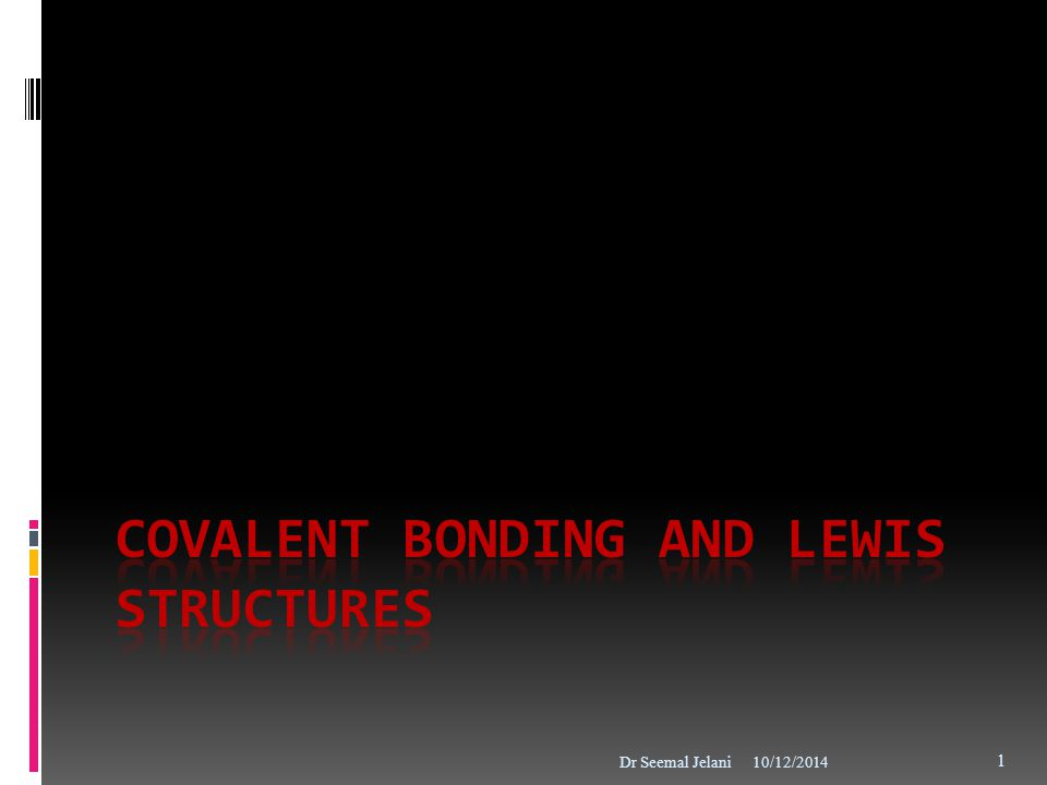 Covalent Bonding and Lewis Structures