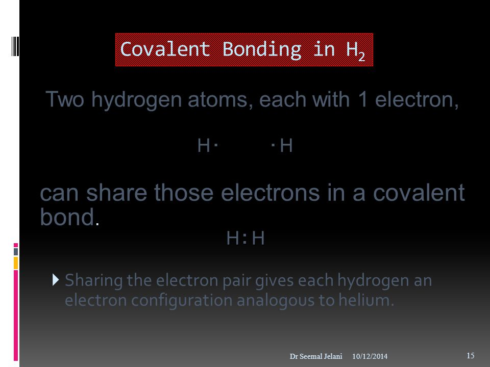 can share those electrons in a covalent bond.