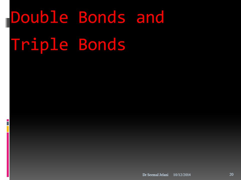 Double Bonds and Triple Bonds
