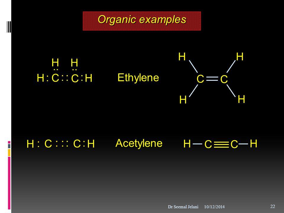 Organic examples C H C : .. H Ethylene : C H Acetylene C H 10