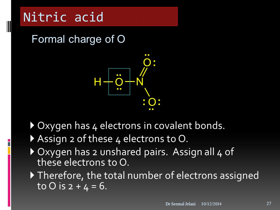 Nitric acid Formal charge of O : .. H O N ..