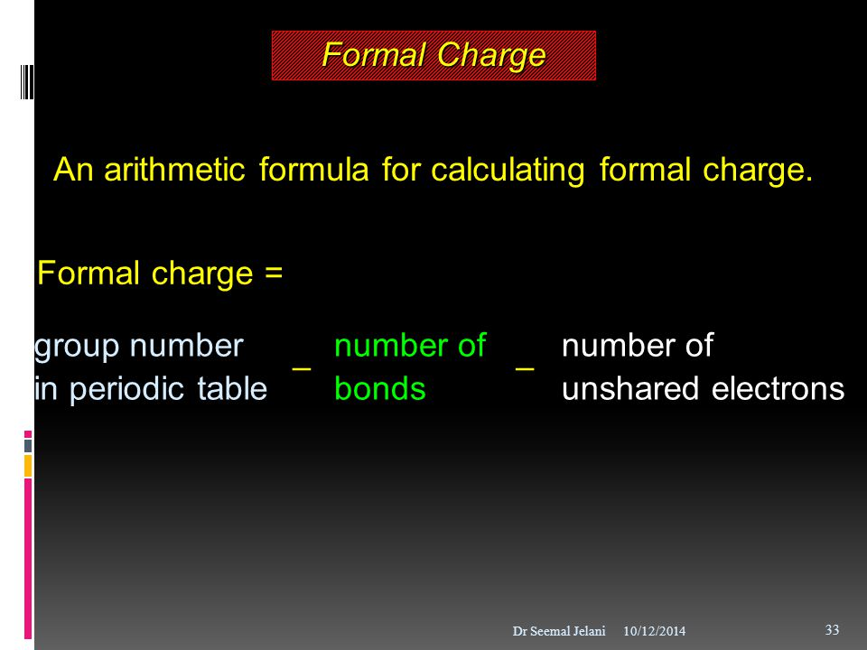 An arithmetic formula for calculating formal charge.