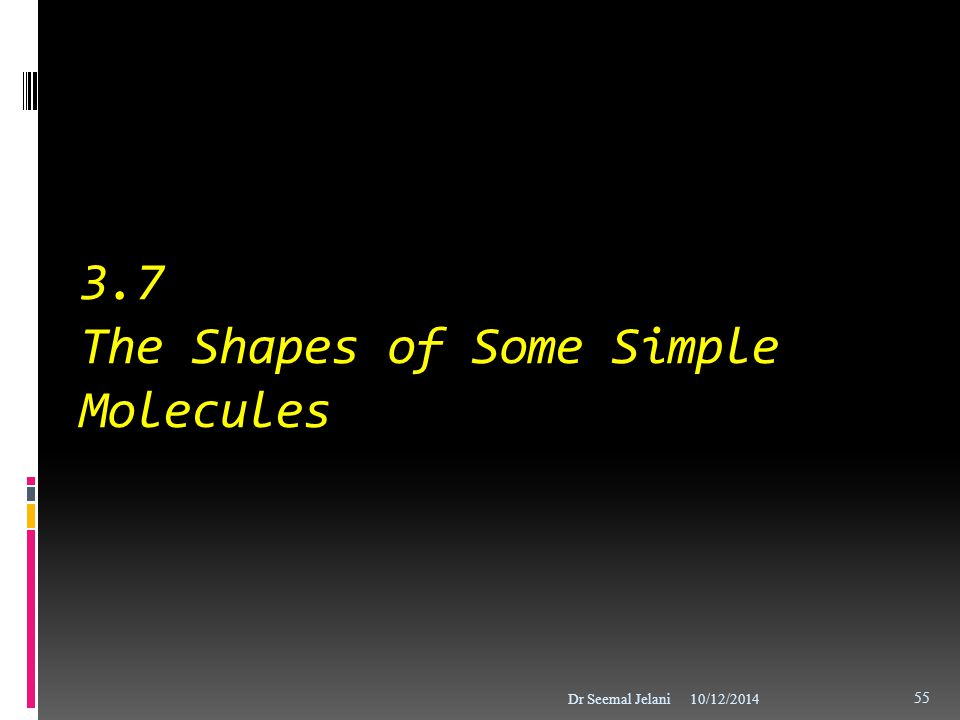 3.7 The Shapes of Some Simple Molecules
