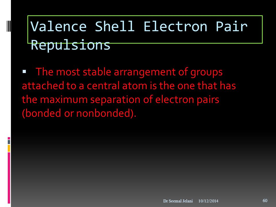 Valence Shell Electron Pair Repulsions