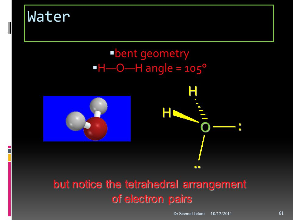 but notice the tetrahedral arrangement of electron pairs