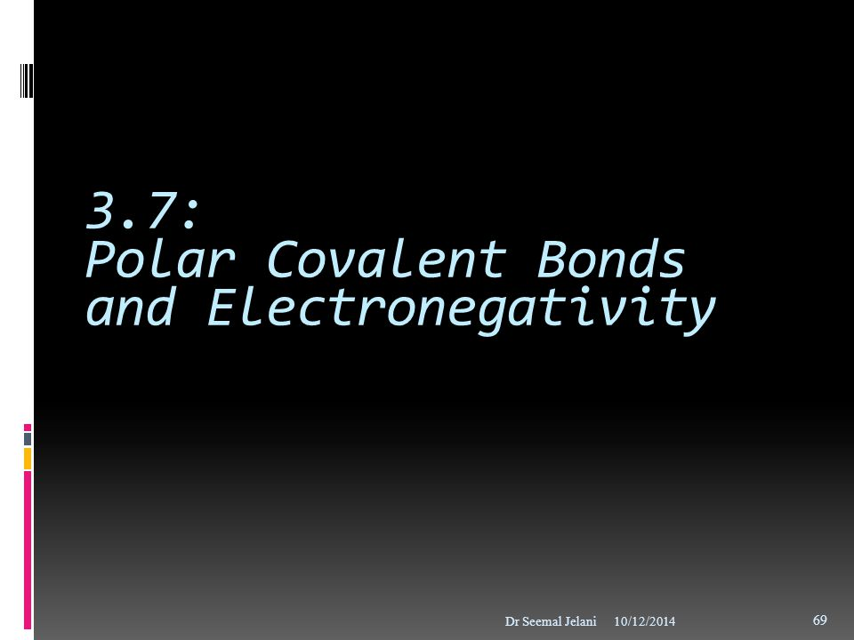 3.7: Polar Covalent Bonds and Electronegativity