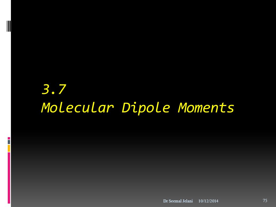 3.7 Molecular Dipole Moments