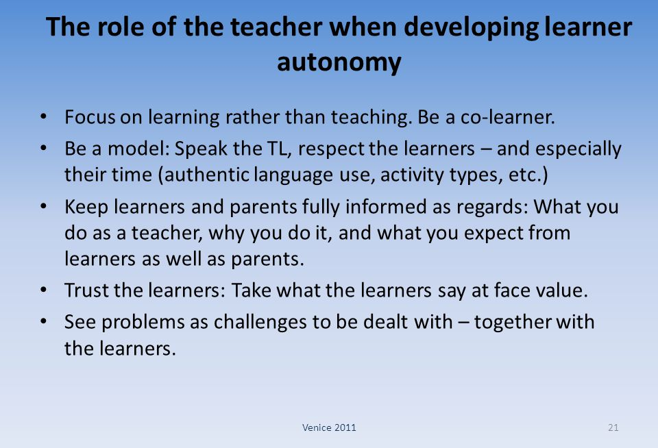 The role of the teacher when developing learner autonomy
