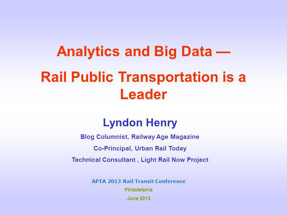 Analytics and Big Data — Rail Public Transportation is a Leader