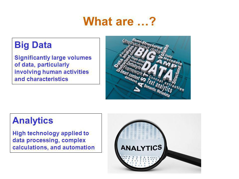 What are … Big Data Analytics