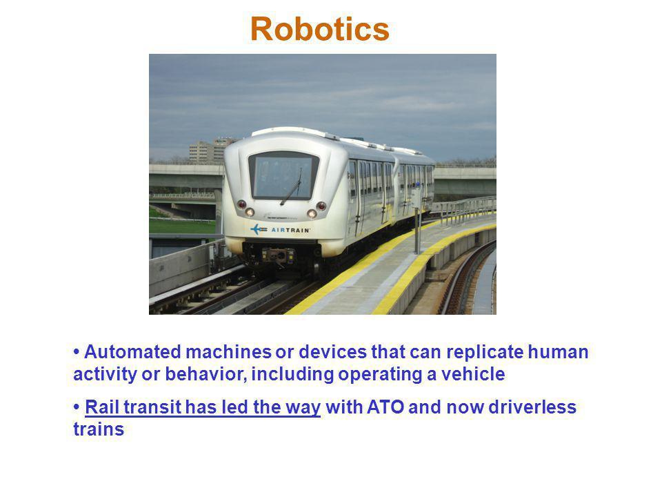 Robotics • Automated machines or devices that can replicate human activity or behavior, including operating a vehicle.