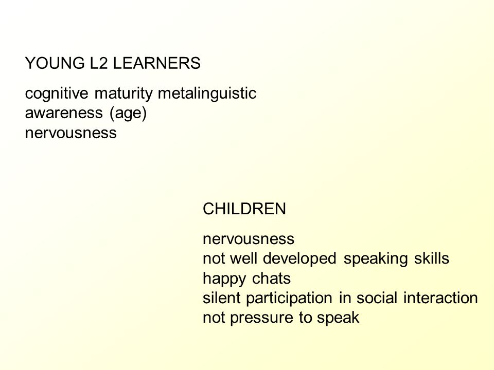 YOUNG L2 LEARNERS cognitive maturity metalinguistic awareness (age) nervousness. CHILDREN.