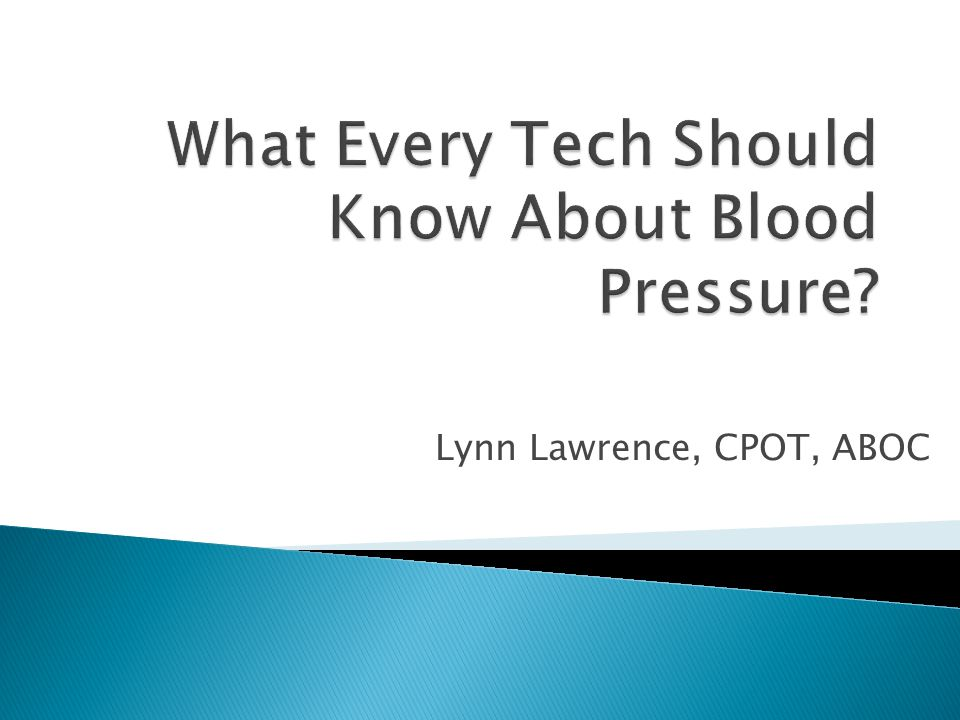 What Every Tech Should Know About Blood Pressure
