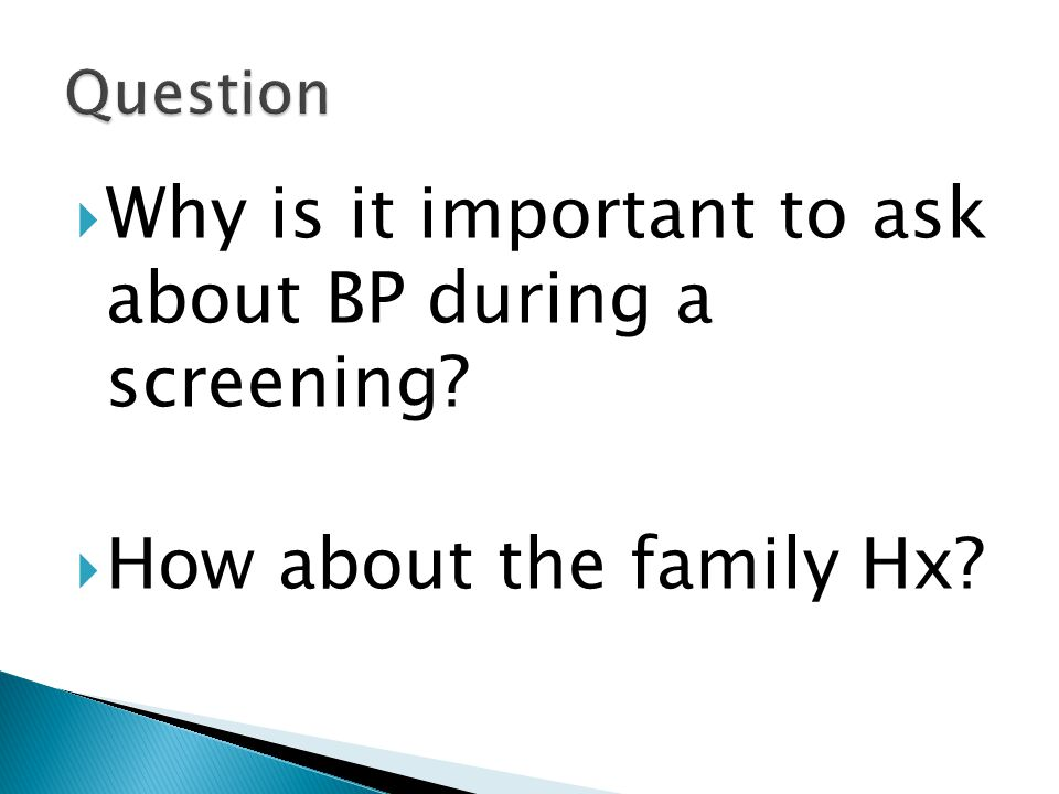 Why is it important to ask about BP during a screening