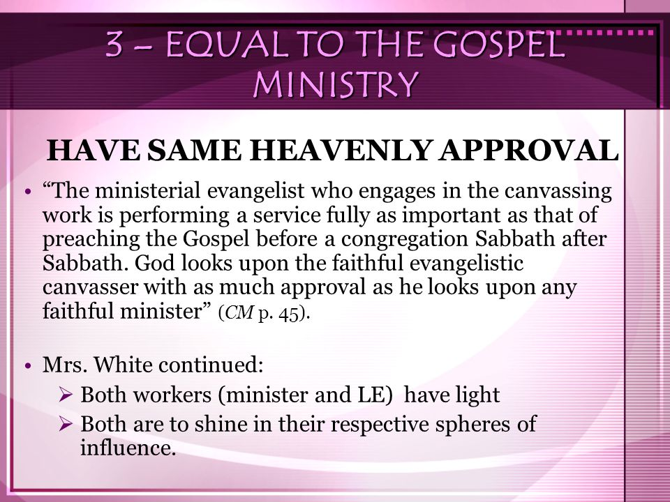 3 – EQUAL TO THE GOSPEL MINISTRY