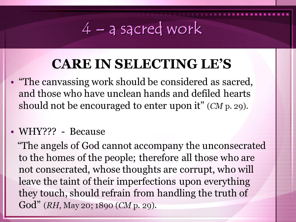 4 – a sacred work CARE IN SELECTING LE'S