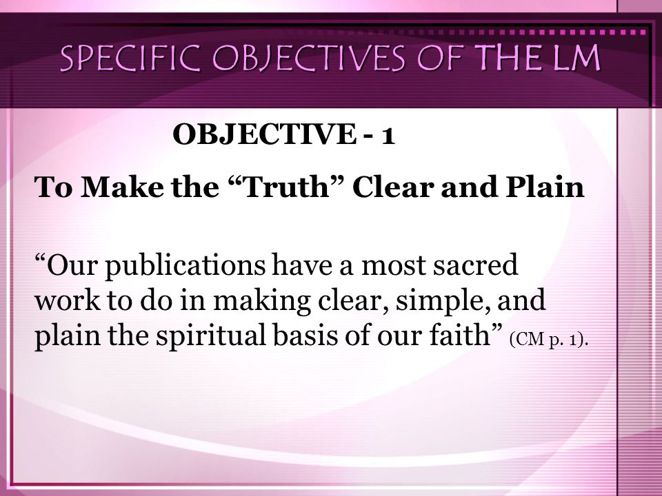 SPECIFIC OBJECTIVES OF THE LM
