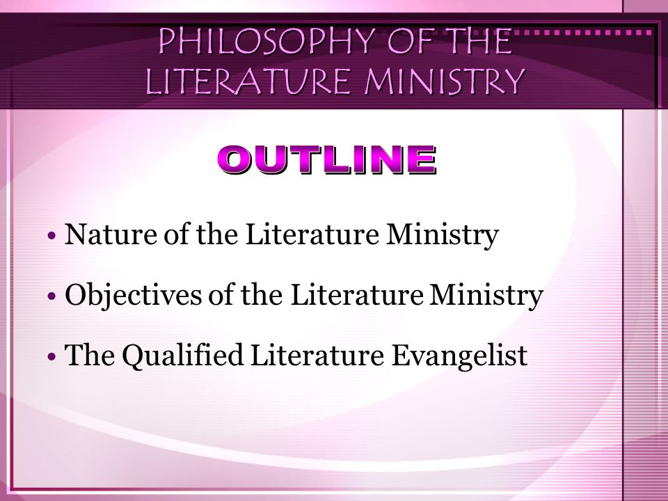 PHILOSOPHY OF THE LITERATURE MINISTRY