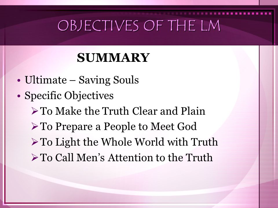 OBJECTIVES OF THE LM SUMMARY Ultimate – Saving Souls