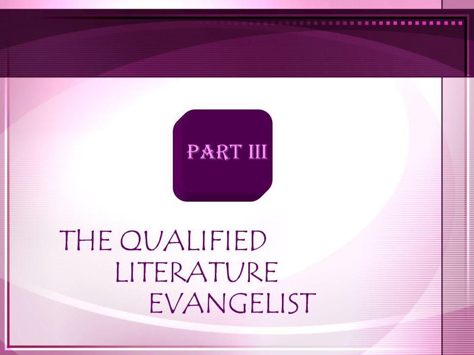 THE QUALIFIED LITERATURE EVANGELIST