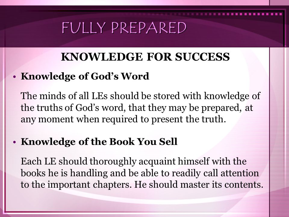 FULLY PREPARED KNOWLEDGE FOR SUCCESS Knowledge of God's Word