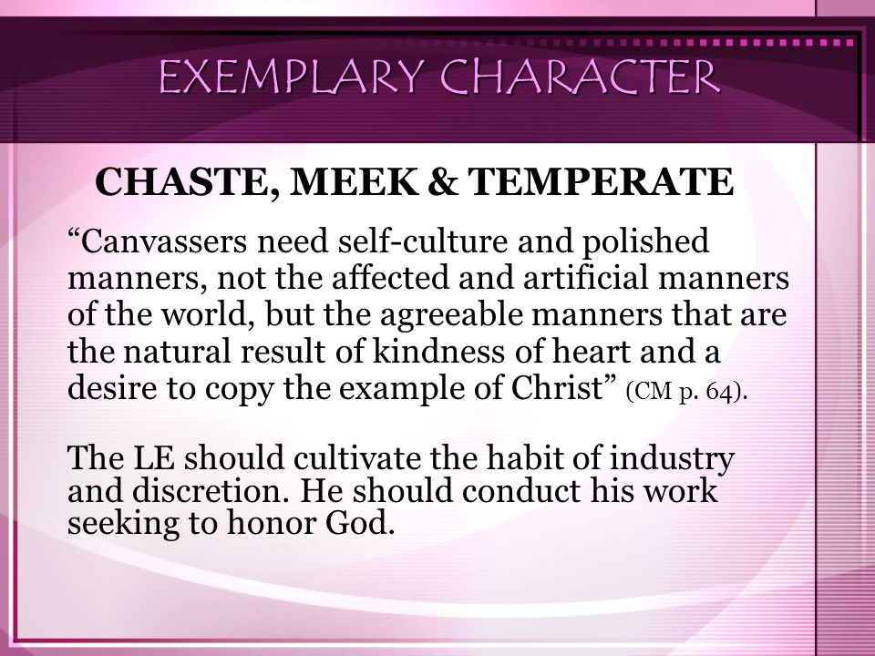 EXEMPLARY CHARACTER CHASTE, MEEK & TEMPERATE