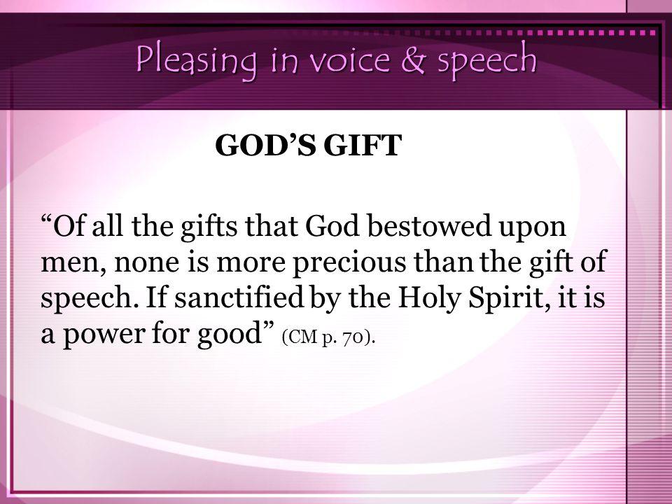 Pleasing in voice & speech