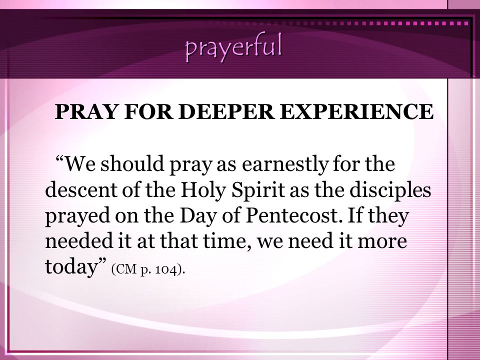PRAY FOR DEEPER EXPERIENCE