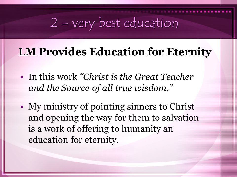 2 – very best education LM Provides Education for Eternity