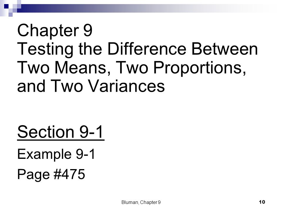 Chapter 9 Testing the Difference Between Two Means, Two Proportions, and Two Variances