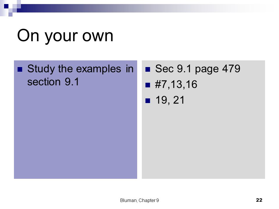 On your own Study the examples in section 9.1 Sec 9.1 page 479