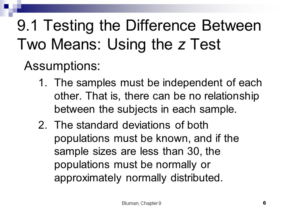 9.1 Testing the Difference Between Two Means: Using the z Test