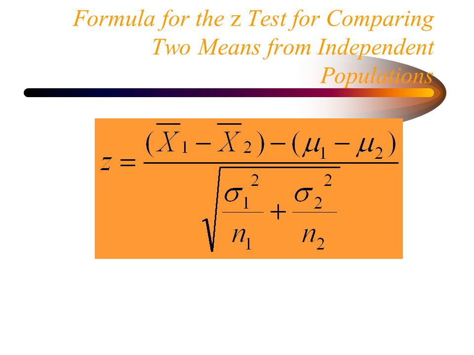 Formula for the z Test for Comparing Two Means from Independent Populations